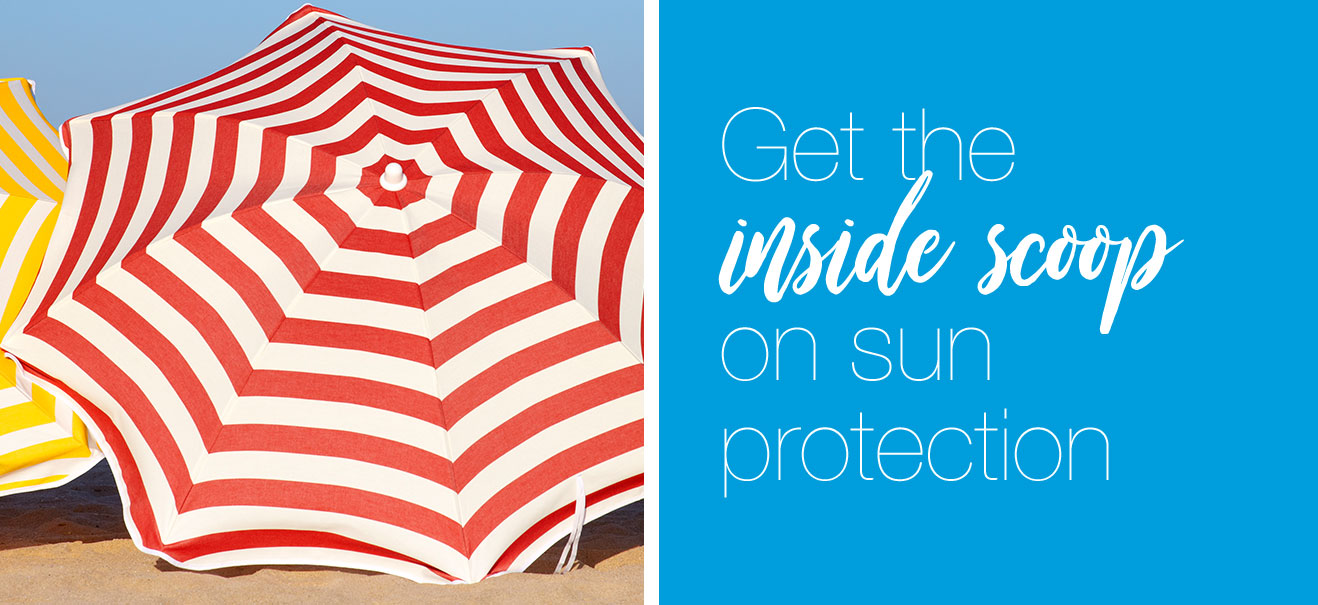 Get the inside scoop on sun protection